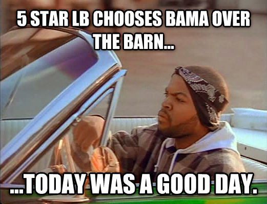 Today Was A Good Day 5 star lb chooses bama over the barn... ...today was a good day. , made with livememe meme creator