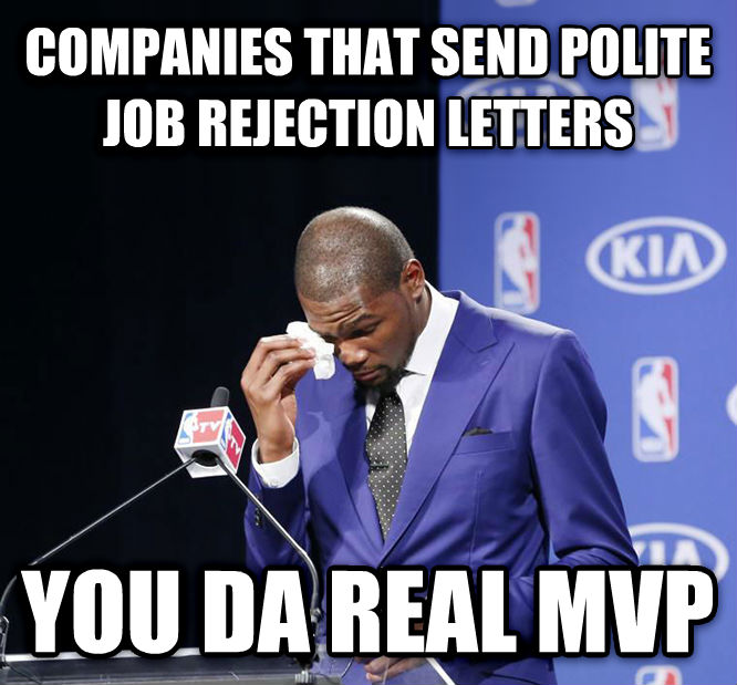 You Da Real MVP. companies that send polite job rejection letters you da real mvp , made with livememe meme generator