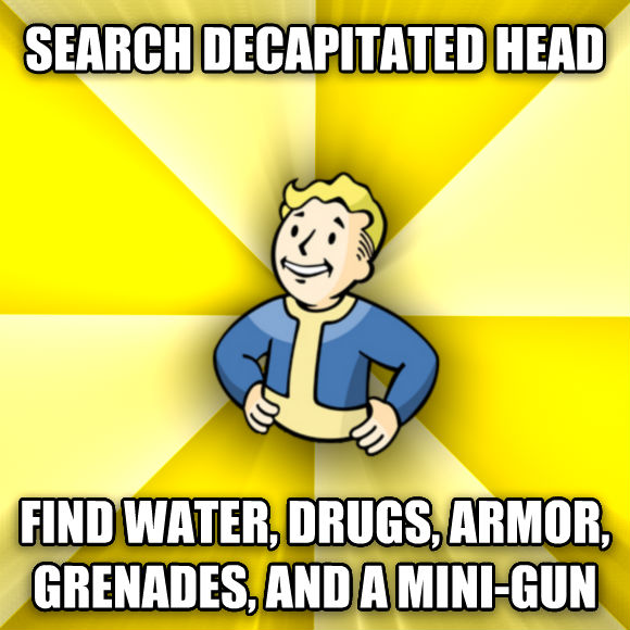 Fallout Vault Boy search decapitated head find water, drugs, armor, grenades, and a mini-gun  , made with livememe meme maker