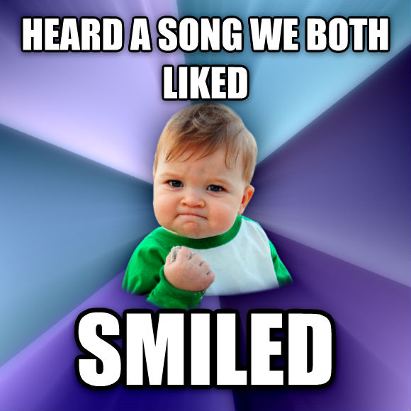 Success Kid heard a song we both liked smiled  , made with livememe meme maker