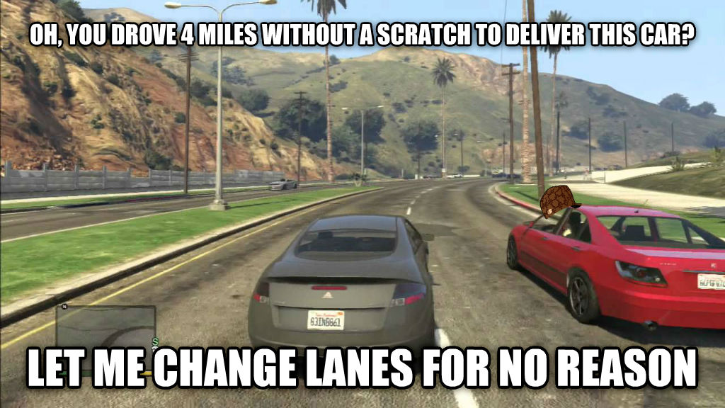 untitled meme oh, you drove 4 miles without a scratch to deliver this car? let me change lanes for no reason , made with livememe meme creator
