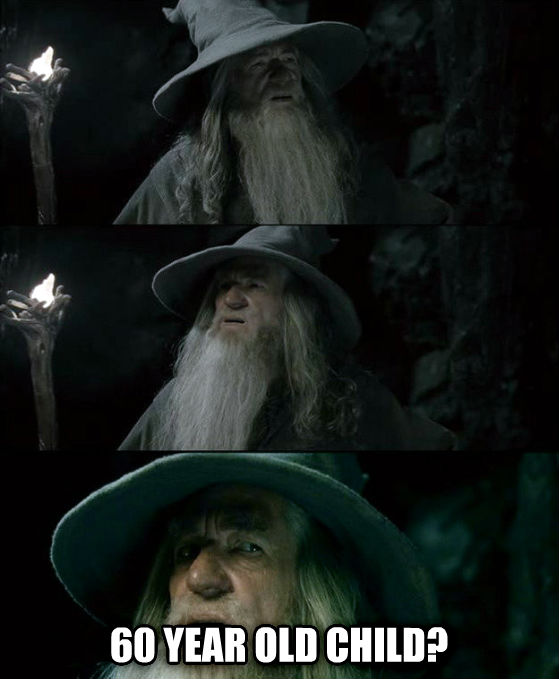 Confused Gandalf - I Have No Memory Of This Place  60 year old child? , made with livememe meme maker