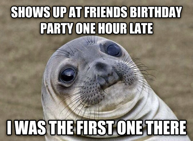 Uncomfortable Situation Seal shows up at friends birthday party one hour late i was the first one there  , made with livememe meme creator