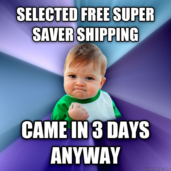 Success Kid selected free super saver shipping came in 3 days anyway  , made with livememe meme creator