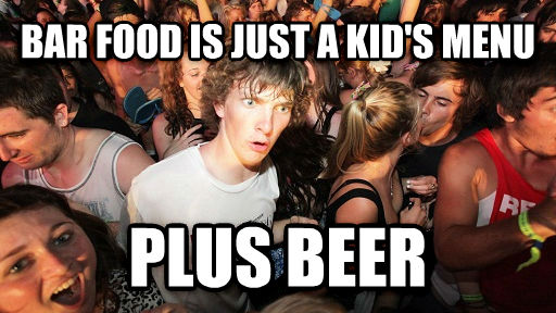 Sudden Clarity Clarence bar food is just a kid s menu plus beer , made with livememe meme generator