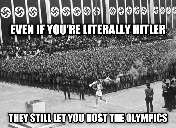 untitled meme even if you re literally hitler they still let you host the olympics , made with livememe meme creator