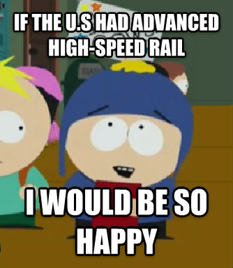 Craig Would Be So Happy if the u.s had advanced high-speed rail i would be so happy , made with livememe meme maker