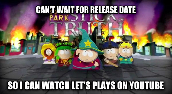 South Park Release can t wait for release date so i can watch let s plays on youtube , made with livememe meme generator
