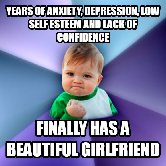Success Kid years of anxiety, depression, low self esteem and lack of confidence finally has a beautiful girlfriend  , made with livememe meme maker