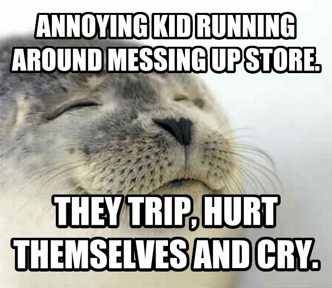 Seal of Approval annoying kid running around messing up store. they trip, hurt themselves and cry. , made with livememe meme creator