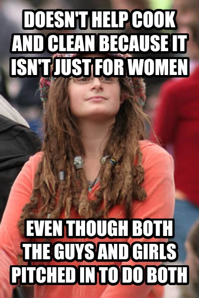 College Liberal doesn t help cook and clean because it isn t just for women even though both the guys and girls pitched in to do both , made with livememe meme generator