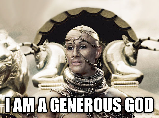Xerxes - I Am A Generous God  i am a generous god , made with livememe meme maker