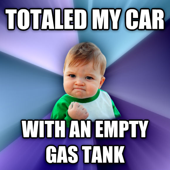 Success Kid totaled my car with an empty gas tank  , made with livememe meme creator