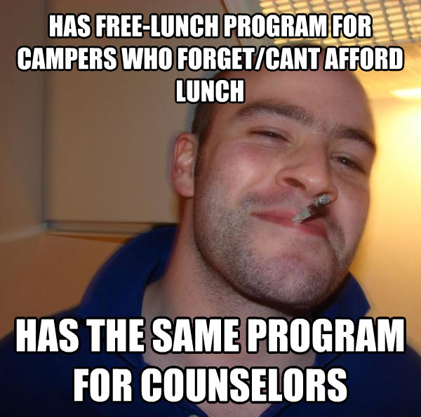 Good Guy Greg has free-lunch program for campers who forget/cant afford lunch has the same program for counselors , made with livememe meme creator