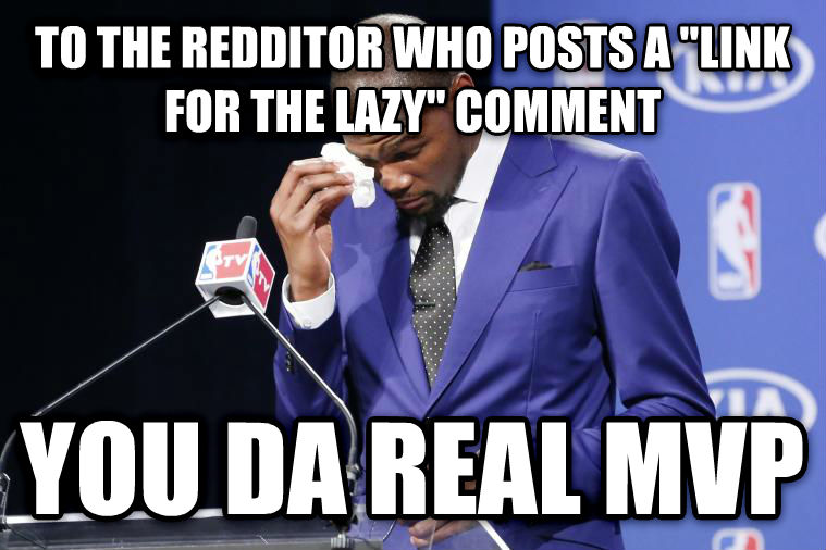 You Da Real MVP to the redditor who posts a  link for the lazy  comment you da real mvp , made with livememe meme maker