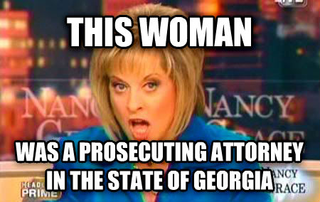 False Fact Nancy Grace this woman  was a prosecuting attorney in the state of georgia , made with livememe meme maker