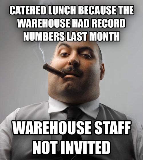 Bad Guy Boss catered lunch because the warehouse had record numbers last month warehouse staff not invited , made with livememe meme maker