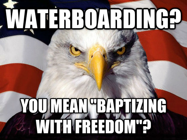 American Eagle waterboarding? you mean  baptizing with freedom ? , made with livememe meme generator