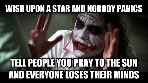 Joker Mind Loss wish upon a star and nobody panics tell people you pray to the sun and everyone loses their minds , made with livememe meme maker