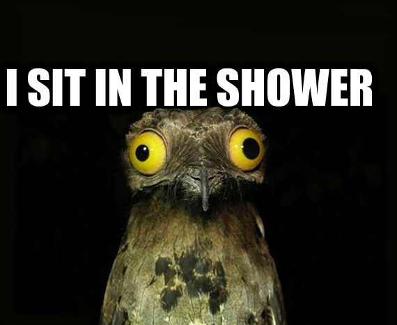 Weird Stuff I Do Potoo i sit in the shower  , made with livememe meme maker