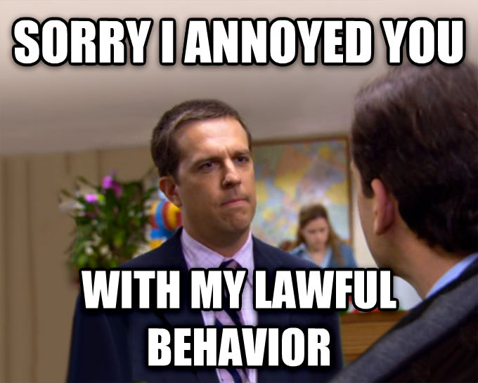 Sorry I Annoyed You With My Friendship sorry i annoyed you with my lawful behavior , made with livememe meme maker