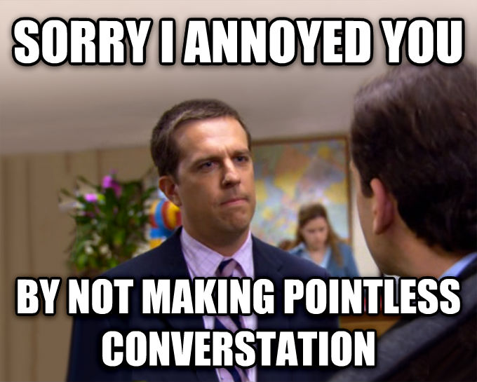 Sorry I Annoyed You With My Friendship sorry i annoyed you by not making pointless converstation , made with livememe meme maker