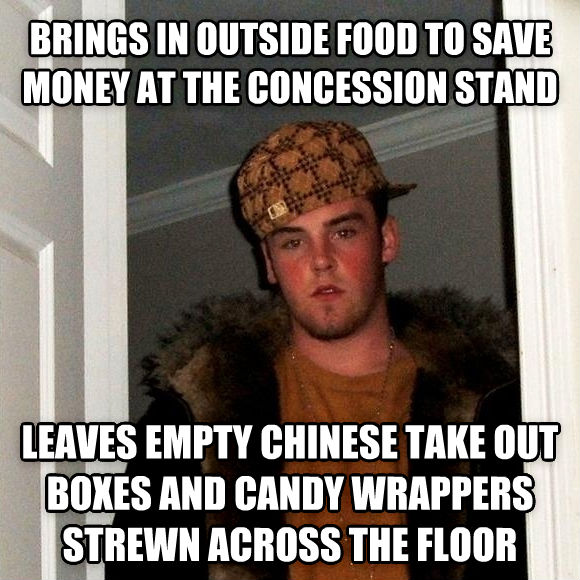 Scumbag Steve brings in outside food to save money at the concession stand leaves empty chinese take out boxes and candy wrappers strewn across the floor , made with livememe meme maker