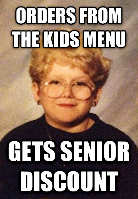 60 Year Old Girl orders from the kids menu gets senior discount , made with livememe meme creator