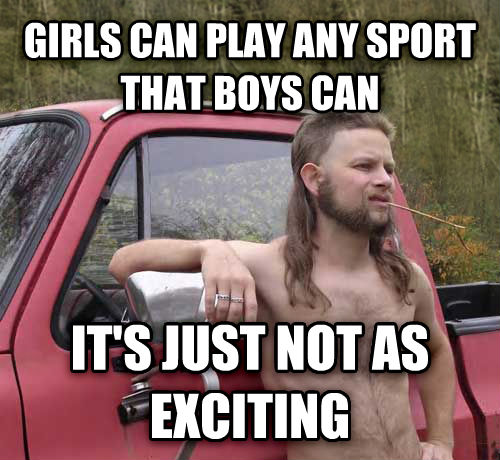 Almost Politically Correct Redneck girls can play any sport that boys can it s just not as exciting , made with livememe meme creator