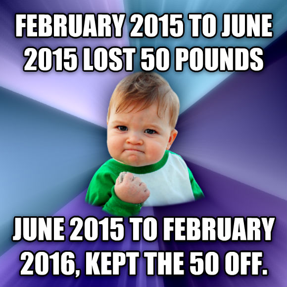 Success Kid february 2015 to june 2015 lost 50 pounds june 2015 to february 2016, kept the 50 off.   , made with livememe meme generator