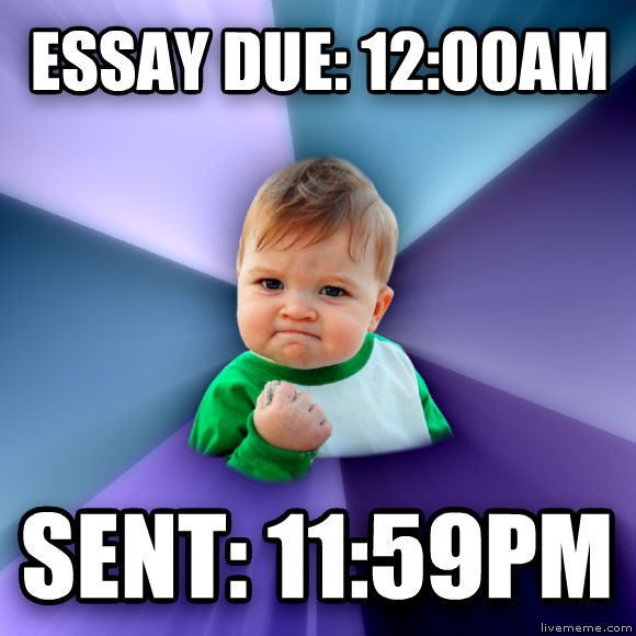 Success Kid essay due: 12:00am sent: 11:59pm  , made with livememe meme generator