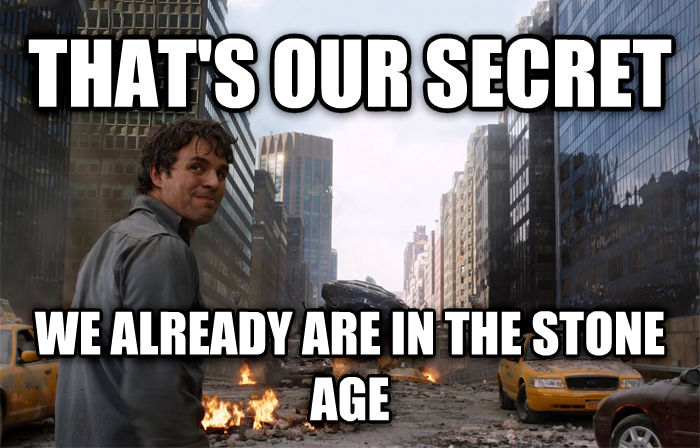 That s My Secret that s our secret we already are in the stone age  , made with livememe meme maker