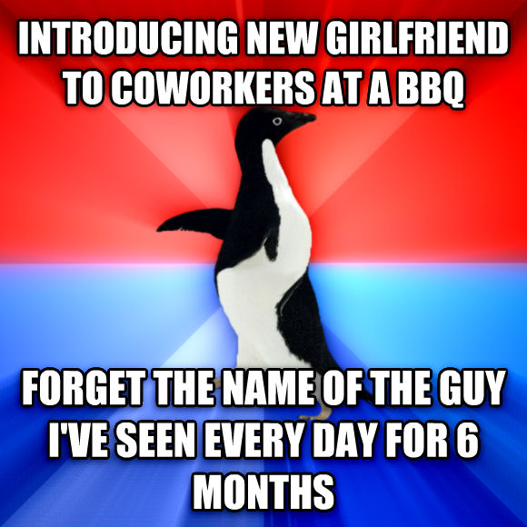 Socially Awesome Awkward Penguin introducing new girlfriend to coworkers at a bbq forget the name of the guy i ve seen every day for 6 months  , made with livememe meme maker