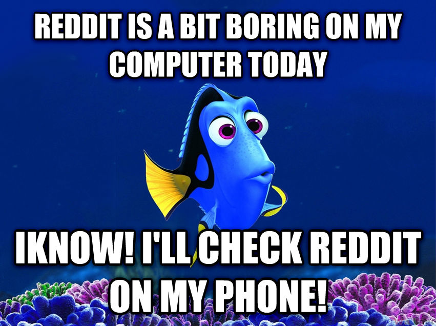 Forgetful Fish Dory reddit is a bit boring on my computer today iknow! i ll check reddit on my phone! , made with livememe meme generator