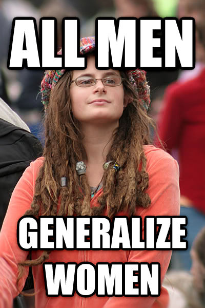 College Liberal all men generalize women , made with livememe meme maker