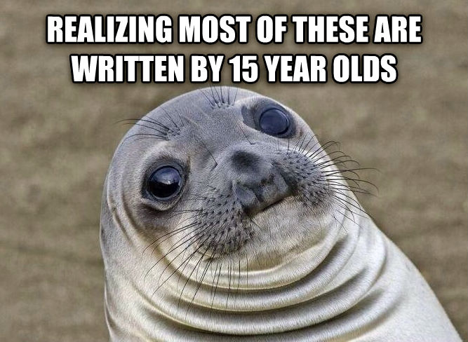 Uncomfortable Situation Seal realizing most of these are written by 15 year olds  , made with livememe meme maker