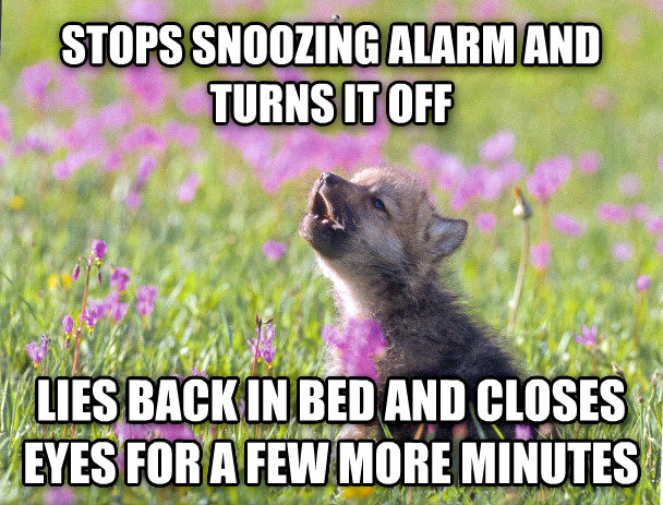 Baby Insanity Wolf stops snoozing alarm and turns it off lies back in bed and closes eyes for a few more minutes , made with livememe meme generator