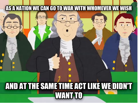 ben franklin south park as a nation we can go to war with whomever we wish and at the same time act like we didn t want to  , made with livememe meme creator