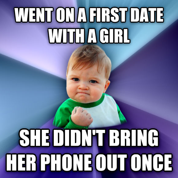 Success Kid went on a first date with a girl she didn t bring her phone out once  , made with livememe meme creator