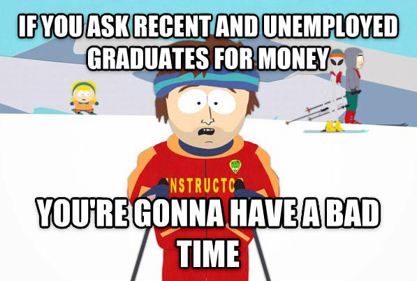 Super Cool Ski Instructor if you ask recent and unemployed graduates for money you re gonna have a bad time , made with livememe meme generator