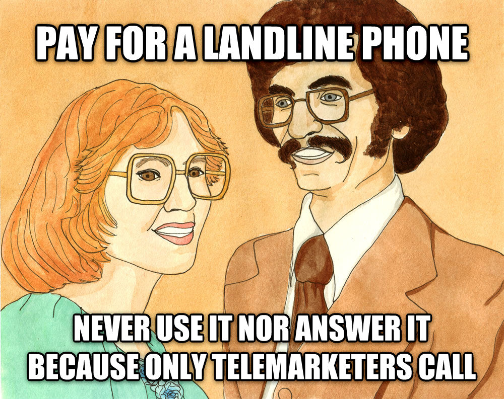 Weird Things My Parents Do pay for a  landline phone never use it nor answer it because only telemarketers call , made with livememe meme maker
